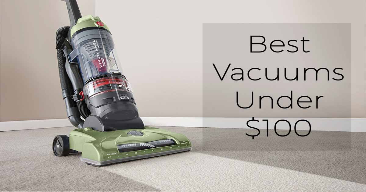 best vacuum under 100 dollars buyers guide 2017 - Best Vacuum For Home